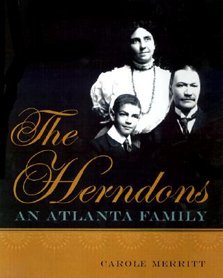 Click for more detail about The Herndons: An Atlanta Family by Carole Merritt