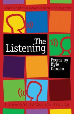 Click for more detail about The Listening: Poems by Kyle Dargan