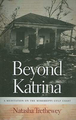 Book Cover Beyond Katrina: A Meditation On The Mississippi Gulf Coast (Sarah Mills Hodge Fund Publication) by Natasha Trethewey
