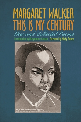 Click for more detail about This Is My Century: New and Collected Poems (Revised) by Maryemma Graham