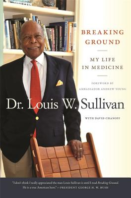 Click for more detail about Breaking Ground: My Life in Medicine by David Chanoff and Louis Sullivan