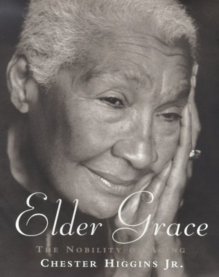 Click for more detail about Elder Grace: The Nobility of Aging by Chester Higgins, Jr.