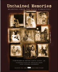 Click for more detail about Unchained Memories: Readings from the Slave Narratives by Cynthia Goodman and Spencer Crew