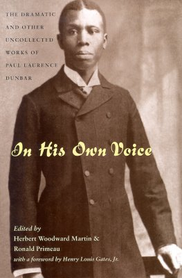 Click for more detail about In His Own Voice: Dramatic & Other Uncollected Works by Paul Laurence Dunbar