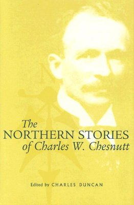 Click for more detail about Northern Stories Of Charles W. Chesnutt by Charles W. Chesnutt