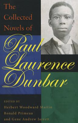 Click for more detail about The Collected Novels of Paul Laurence Dunbar by Paul Laurence Dunbar