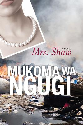 Click for more detail about Mrs. Shaw: A Novel (Modern African Writing Series) by Mũkoma wa Ngũgĩ