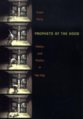 Click for more detail about Prophets of the Hood-PB by Imani Perry