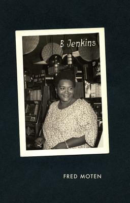 Click for more detail about B Jenkins (Refiguring American Music) by Fred Moten