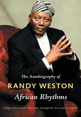 Click for a larger image of African Rhythms: The Autobiography Of Randy Weston (Refiguring American Music)