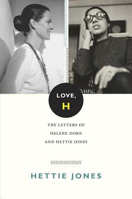 Click for a larger image of Love, H: The Letters of Helene Dorn and Hettie Jones