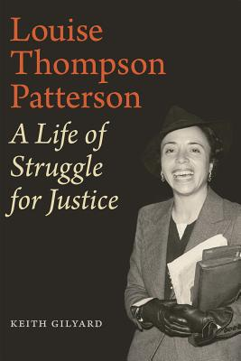 Click for more detail about Louise Thompson Patterson: A Life of Struggle for Justice by Keith Gilyard