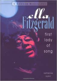 Click for more detail about Ella Fitzgerald: First Lady of Song by Katherine E Krohn