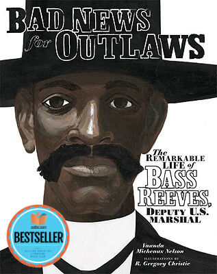 Click for a larger image of Bad News For Outlaws: The Remarkable Life Of Bass Reeves, Deputy U. S. Marshal