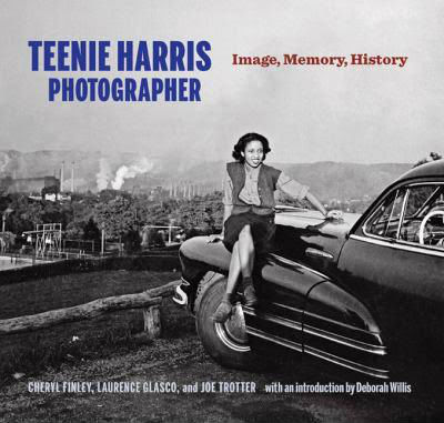 Click for more detail about Teenie Harris, Photographer: Image, Memory, History by Cheryl Finley, Laurence A. Glasco, and Joe W. Trotter