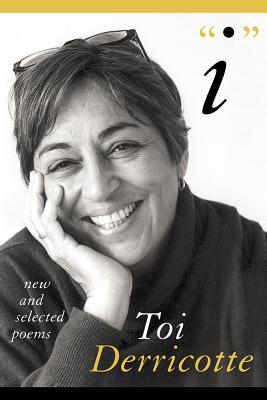 Click for more detail about I: New and Selected Poems by Toi Derricotte