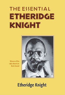 Click for a larger image of The Essential Etheridge Knight (Pitt Poetry Series)