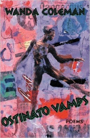 Click for more detail about Ostinato Vamps: Poems by Wanda Coleman