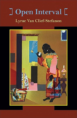 Click for more detail about Open Interval (Pitt Poetry Series) by Lyrae Van Clief-Stefanon