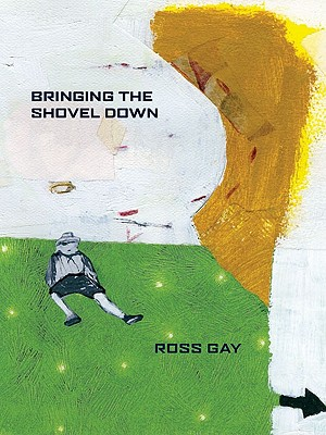 Click for more detail about Bringing the Shovel Down (Pitt Poetry Series) by Ross Gay