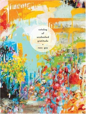 Click for a larger image of Catalog of Unabashed Gratitude (Pitt Poetry Series)