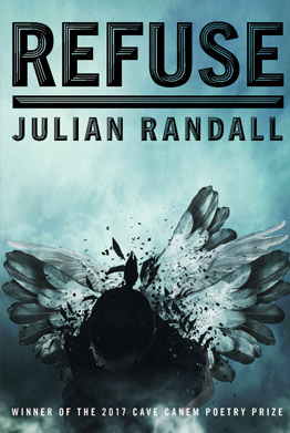 Click for more detail about Refuse: Poems by Julian Randall