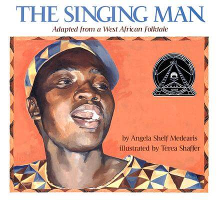 Click for more detail about The Singing Man: Adapted from a West African Folktale by Angela S. Medearis