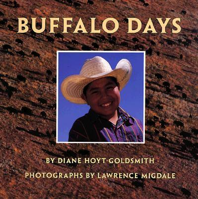 Click for more detail about Buffalo Days by Diane Hoyt-Goldsmith