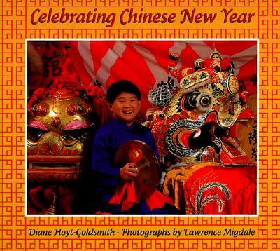 Click for more detail about Celebrating Chinese New Year by Diane Hoyt-Goldsmith