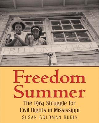Click for more detail about Freedom Summer: The 1964 Struggle for Civil Rights in Mississippi by Susan Goldman Rubin