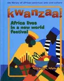 Click for more detail about Kwanzaa!: Africa Lives in a New World Festival by Sule Greg C. Wilson