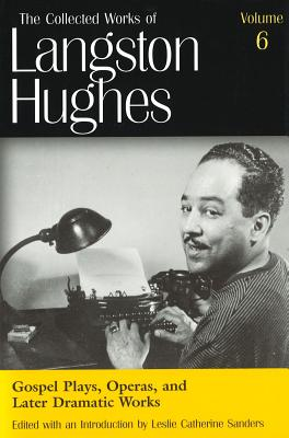 Click for more detail about Gospel Plays, Operas, and Later Dramatic Works by Langston Hughes