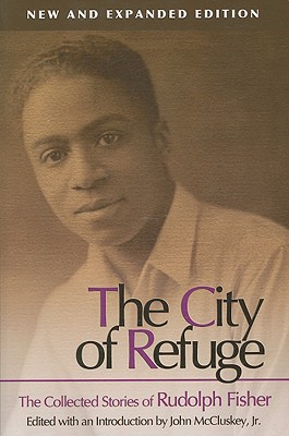 Click for a larger image of The City Of Refuge [New And Expanded Edition]: The Collected Stories Of Rudolph Fisher