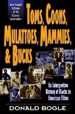 Click for more detail about Toms, Coons, Mulattoes, Mammies, and Bucks: An Interpretive History of Blacks in American Films, Fourth Edition by Bryant Terry