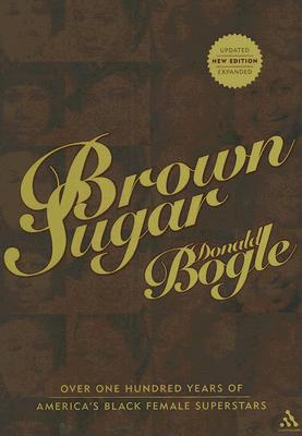 Click for more detail about Brown Sugar: Over 100 Years of America's Black Female Superstars (New and Updated Edition) by Donald Bogle