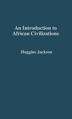 Click for more detail about An Introduction to African Civilizations: With Main Currents in Ethiopian History by Willis Nathaniel Huggins and John G. Jackson