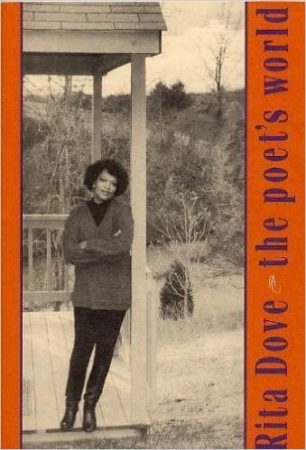 Click for more detail about The Poet's World by Rita Dove