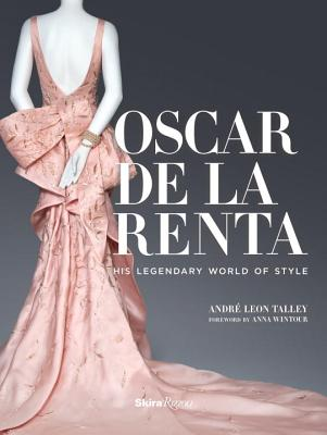Click for more detail about Oscar de la Renta: His Legendary World of Style by André Leon Talley