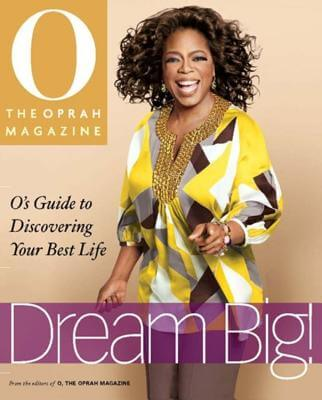 Click for more detail about Dream Big: O's Guide to Discovering Your Best Life by The Oprah Magazine Editors Of O
