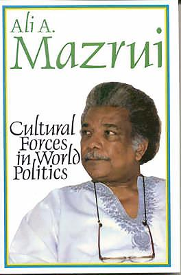 Click for more detail about Cultural Forces in World Politics by Ali Mazrui