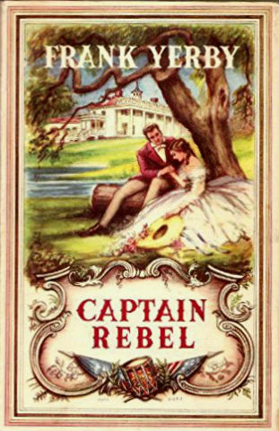 Click for more detail about Captain Rebel by Frank Yerby