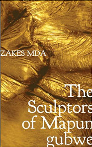 Click for more detail about The Sculptors of Mapungubwe (The Africa List) by Zakes Mda