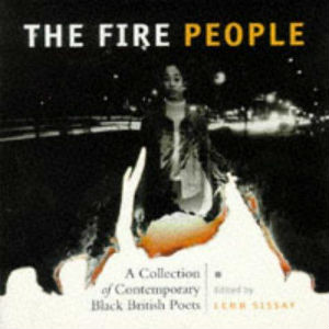 Book Cover The Fire People: Collection of Contemporary Black British Poets by Lemn Sissay