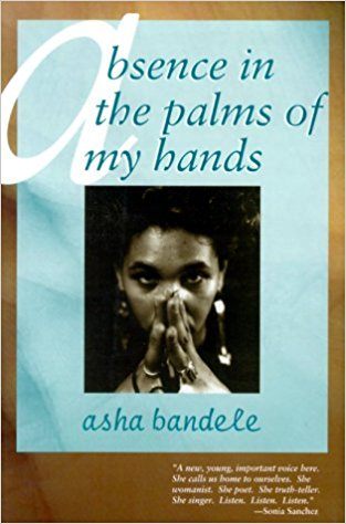 Click for more detail about Absence in the Palm of My Hands and Other Poems by asha bandele