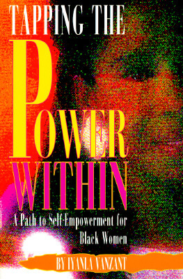 Click for more detail about Tapping the Power Within: A Path to Self-Empowerment for Black Women by Iyanla Vanzant
