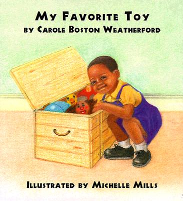 Click for more detail about My Favorite Toy by Carole Boston Weatherford