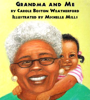 Click for more detail about Grandma and Me by Carole Boston Weatherford