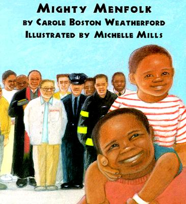 Click for more detail about Mighty Menfolk by Carole Boston Weatherford