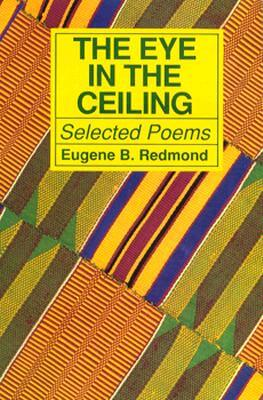 Click for more detail about The Eye In The Ceiling: Poems by Eugene B. Redmond