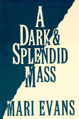 Click for more detail about A Dark And Splendid Mass by Mari Evans